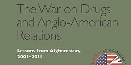 POSTPONED - Book Launch: The War on Drugs and Anglo-American Relations tickets