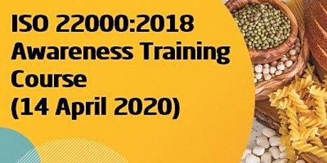 ISO 22000:2018 Awareness Training Course (14 April 2020) tickets