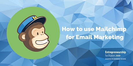 WEBINAR - How to use Mailchimp for Email Marketing tickets