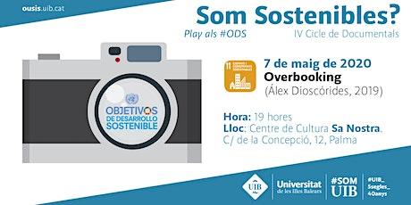 "Cicle de Documentals ""Som Sostenibles? Play als #ODS"":   Overbooking tickets"