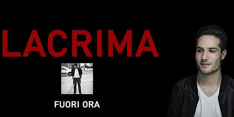Lacrima - L'evento tickets