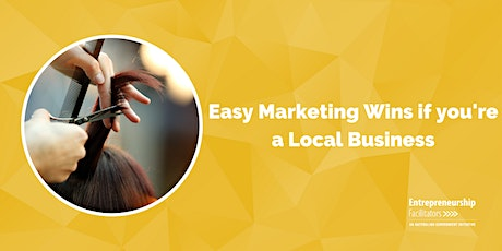 WEBINAR - Easy Marketing Wins if you're a Local Business tickets