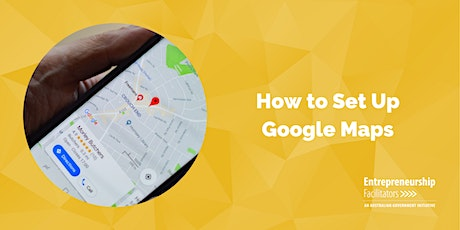 How to Set Up Google Maps - In Person or Zoom Options tickets