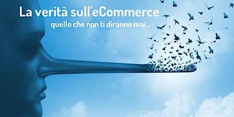 La verità sull'eCommerce - La retail apocalisse é solo l'inizio biglietti