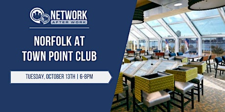 Network After Work Norfolk at Town Point Club tickets