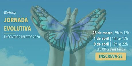 Jornada Evolutiva | Encontros abertos ingressos