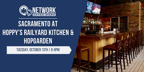 Network After Work Sacramento at Hoppy's Railyard Kitchen & Hopgarden tickets
