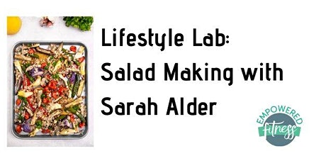 Lifestyle Lab: Salad Making with Sarah Alder tickets