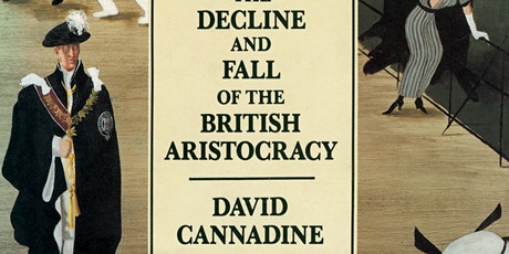 Decline and Fall of the British Aristocracy Anniversary Conference tickets