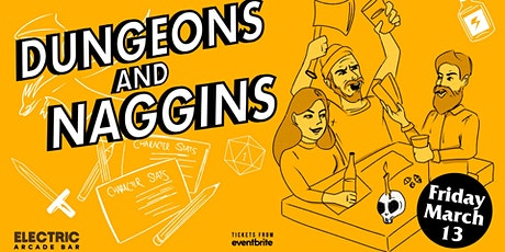 Dungeons and Naggins tickets