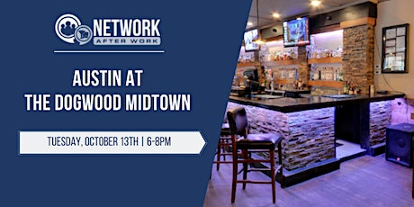 Network After Work Austin at The Dogwood Midtown tickets