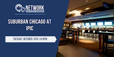 Network After Work Suburban Chicago at IPIC tickets