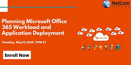 Webinar - Planning Microsoft Office 365 Workload and Application Deployment tickets