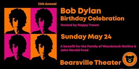 12th ANNUAL BOB DYLAN BIRTHDAY CELEBRATION tickets