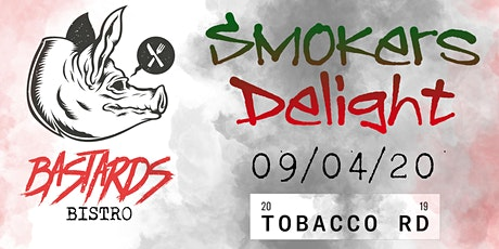 Bastards Bistro Presents Smokers Delight at Tobacco Rd tickets