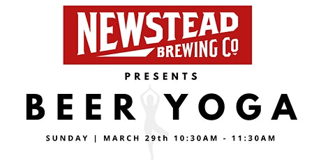 POSTPONED - BEER YOGA AT NEWSTEAD BREWING CO. tickets
