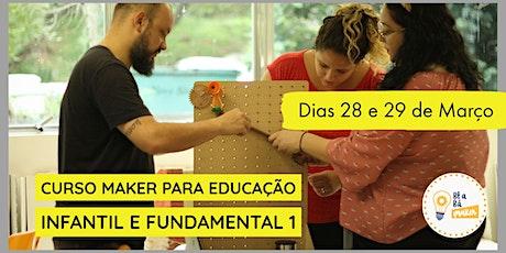 Curso Maker para Educação Infantil e Fundamental 1 ingressos