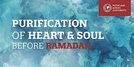 Purification Of Heart & Soul Before Ramadan tickets