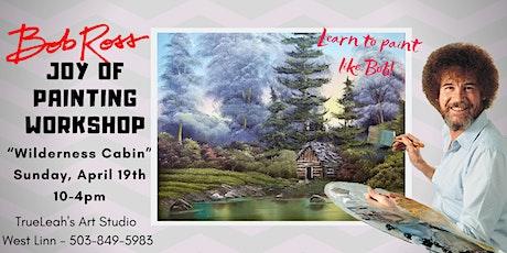 Bob Ross Joy of Painting Workshop - Wilderness Cabin tickets