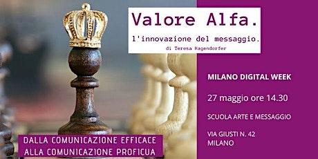 MILANO DIGITAL WEEK - VALORE ALFA. L'innovazione del messaggio. MAGGIO 2020 biglietti