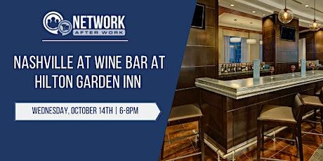 Network After Work Nashville at Wine Bar at Hilton Garden Inn tickets