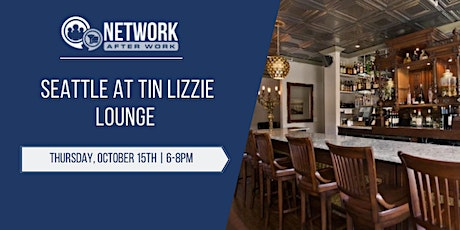 Network After Work Seattle at Tin Lizzie Lounge tickets
