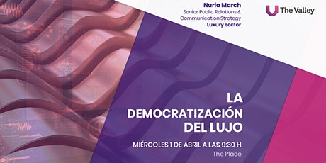 La democratización del lujo con Nuria March - Streaming entradas