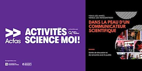 Dans la peau d'un communicateur scientifique tickets