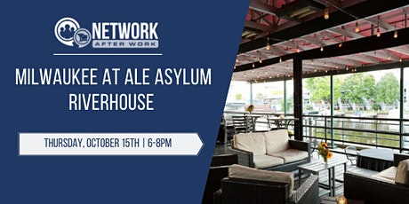 Network After Work Milwaukee at Ale Asylum Riverhouse tickets
