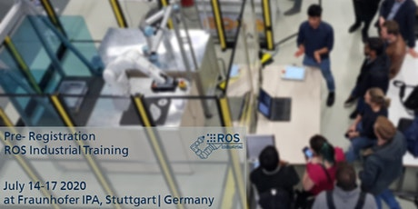 Pre-Registration for ROS-Industrial Training July 2020 (no ticket sale yet) Tickets
