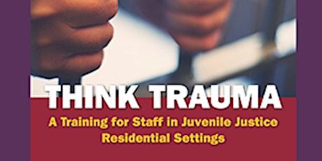 Trauma Informed Defense using Think Trauma Curriculum tickets