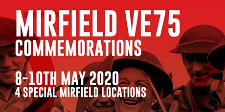 Mirfield VE75 Anniversary: A Shared Weekend of Celebration tickets