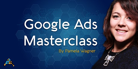 1-Day Google Ads Masterclass [With Former Google Employee] - April 2020 tickets