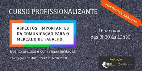 ASPECTOS IMPORTANTES DA COMUNICAÇÃO PARA O MERCADO DE TABALHO. ingressos
