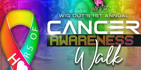Wig Out's 1st Annual Cancer Awareness Walk  tickets