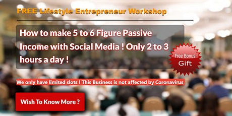 Lifestyle Entrepreneur Passive Income Workshop ( Limited Slots ! ) tickets