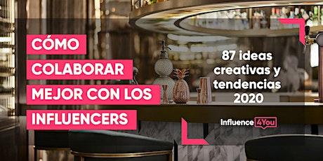 Cómo colaborar mejor con los influencers : 87 ideas creativas y tendencias 2020 entradas