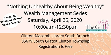 """The Gift of Womanhood, Inc. """"Nothing Unhealthy About Being Wealthy"""" tickets"""