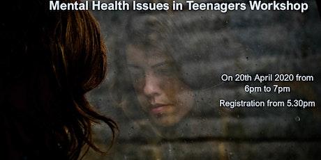 Free Workshop - Mental Health Issues in Teenagers tickets