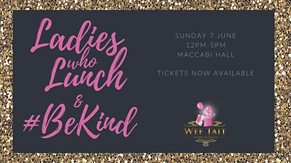 Ladies Who Lunch & Be Kind tickets