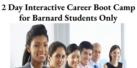 2 Day Interactive Career Boot Camp for Barnard College (April 4th & 11th) tickets