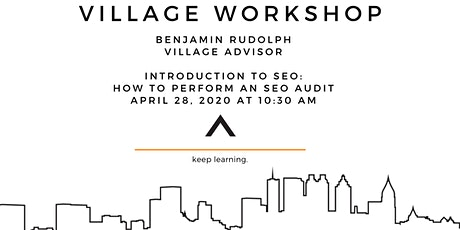 Village Workshop: Introduction to SEO - How to Perform an SEO Audit tickets