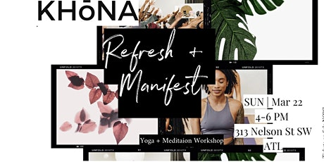 KHōNA Presents: Refresh + Manifest Yoga Spring Series vol. :  VIRTUAL EVENT tickets
