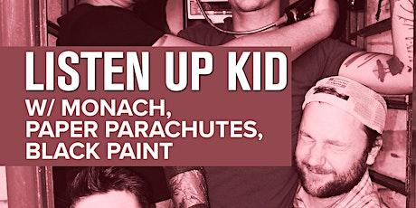 Listen Up Kid w/ Monach, Paper Parachutes, & Black Paint tickets