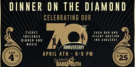 Orlando Babe Ruth 70th Anniversary Dinner on the Diamond tickets