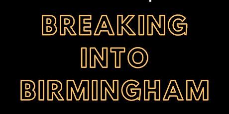 Breaking into Birmingham 2020 tickets