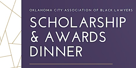 POSTPONED OKC Association of Black Lawyers Scholarship & Awards Dinner 2020 tickets