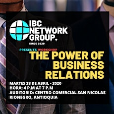 WORKSHOP INTERNACIONAL/ THE POWER OF BUSINESS RELATIONS IBCNETWORK COLOMBIA entradas
