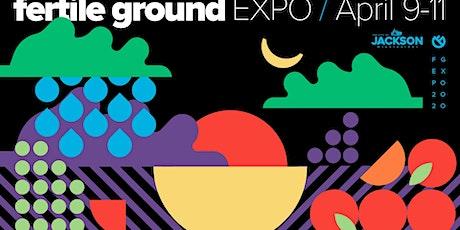 Fertile Ground Expo Weekend tickets