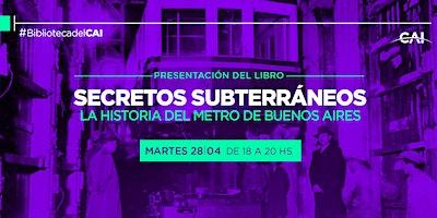 Presentación del libro Secretos Subterráneos: historia del Metro de Bs.As.